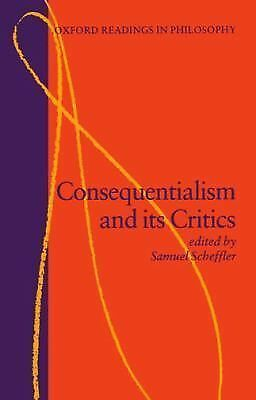Consequentialism and Its Critics (Oxford Readings in Philosophy) by