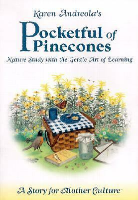 Pocketful of Pinecones: Nature Study With the Gentle Art of Learning(TM) : A Sto