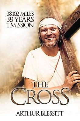 The Cross: 38,102 miles. 38 years. 1 mission., Blessitt, Arthur, Good Book