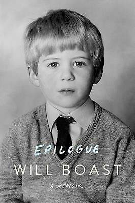 Epilogue: A Memoir by Boast, Will