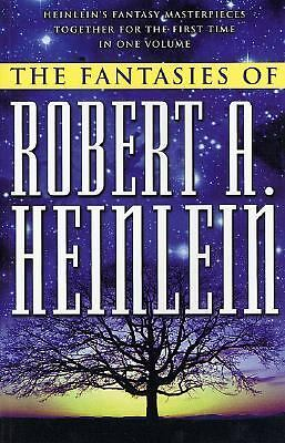 The Fantasies of Robert A. Heinlein by Heinlein, Robert A.