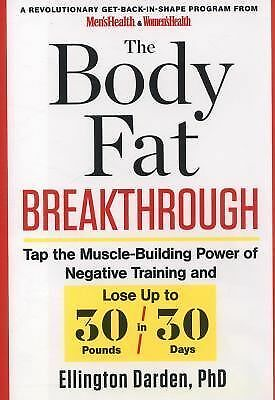 The Body Fat Breakthrough: Tap the Muscle-Building Power of Negative Training a