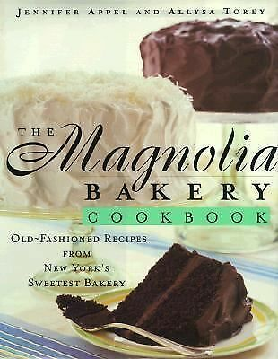 The Magnolia Bakery Cookbook: Old-Fashioned Recipes From New York's Sweetest Bak