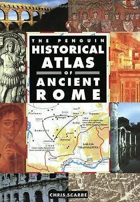 The Penguin Historical Atlas of Ancient Rome (Hist Atlas) by Scarre, Chris
