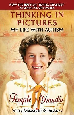 Thinking in Pictures, Expanded Edition: My Life with Autism by Grandin, Temple
