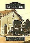 Lexington  (MA)   (Images  of  America) by Richard  Kollen, Joo-Hee  Chung, Hea