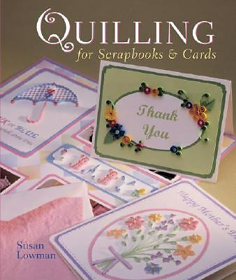 Quilling for Scrapbooks & Cards by Lowman, Susan