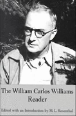 The William Carlos Williams Reader by Williams, William Carlos, Rosenthal, M.L.