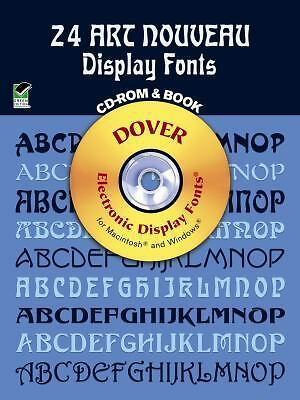 24 Art Nouveau Display Fonts CD-ROM and Book (Dover Electronic Clip Art), , Acce