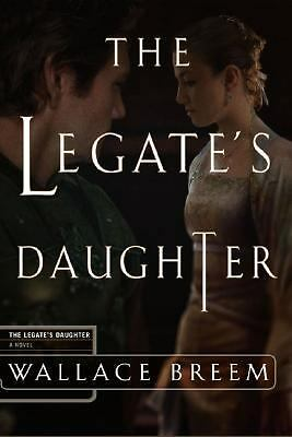The Legate's Daughter, Breem, Wallace, Good Book