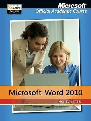 Exam 77-881 Microsoft Word 2010 by Microsoft Official Academic Course