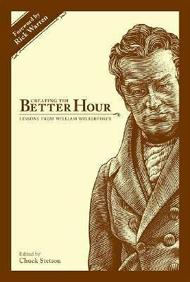 Creating the Better Hour: Lessons from William Wilberforce by