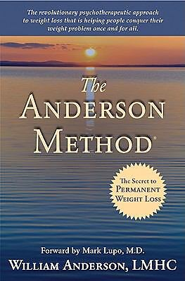 The Anderson Method - The Secret to Permanent Weight Loss by William Anderson