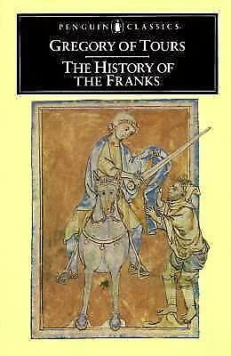 A History of the Franks (Penguin Classics) by Gregory of Tours