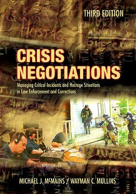 Crisis Negotiations: Managing Critical Incidents and Hostage Situations in Law E