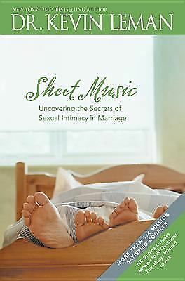 Sheet Music: Uncovering the Secrets of Sexual Intimacy in Marriage, Kevin Leman,