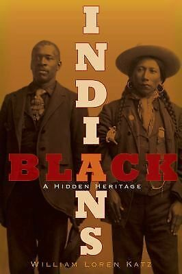 Black Indians: A Hidden Heritage by Katz, William Loren