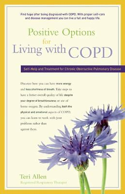 Positive Options for Living with COPD: Self-Help and Treatment for Chronic Obstr