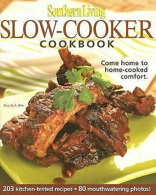 Southern Living: Slow-Cooker Cookbook: 203 Kitchen-Tested Recipes - 80 Mouthwate