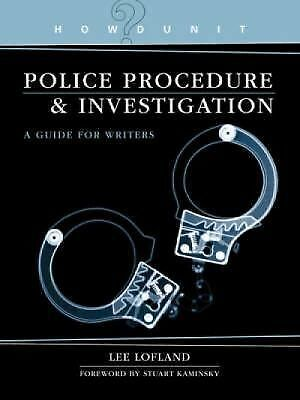 Police Procedure & Investigation: A Guide for Writers (Howdunit) by Lofland, Le