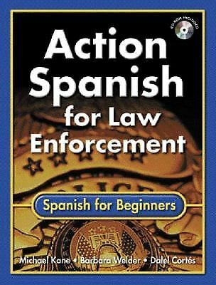 Action Spanish for Law Enforcement: Spanish for Beginners (Bk w/CD), Michael Kan