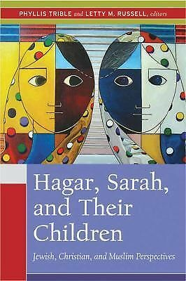Hagar, Sarah, and Their Children: Jewish, Christian, and Muslim Perspectives by