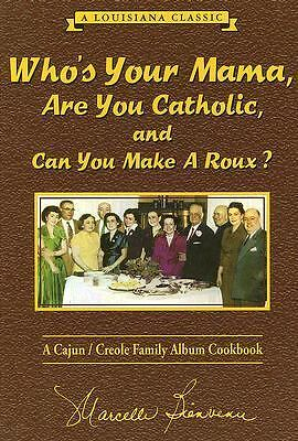 Who's Your Mama, Are You Catholic, and Can You Make A Roux? (Book 1): A Cajun /