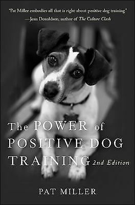 The Power of Positive Dog Training by Miller, Pat
