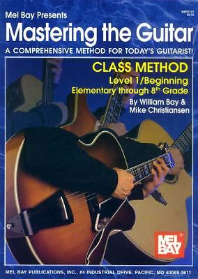 Mel Bay Mastering the Guitar: Class Method (Mastering the Guitar) (Mastering the