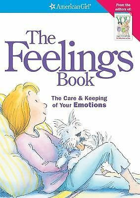 The Feelings Book: The Care & Keeping of Your Emotions (American Girl), Lynda Ma