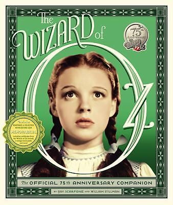 The Wizard of Oz: The Official 75th Anniversary Companion, Scarfone, Jay, Stillm