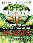 Everything You Need to Know About Snakes (Everything You Need Know) by DK Publi