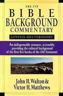 The IVP Bible Background Commentary: Genesis -- Deuteronomy, John H. Walton, Vic