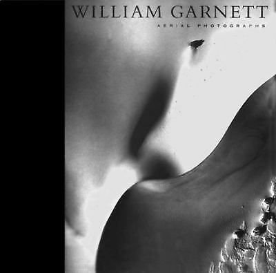 William Garnett: Aerial Photographs by Garnett, William