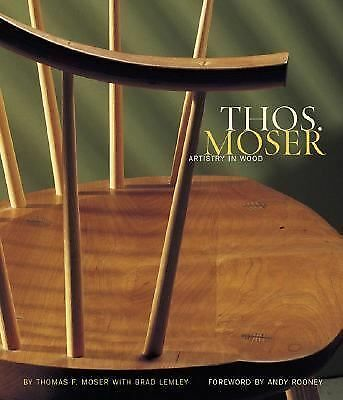 Thos. Moser: Artistry in Wood by Moser, Thomas