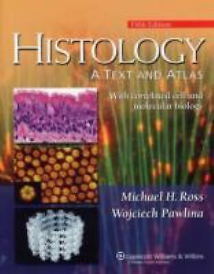 Histology: A Text and Atlas: With Correlated Cell and  Molecular Biology (Histo