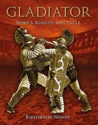 Gladiator: Rome's Bloody Spectacle (General Military) by