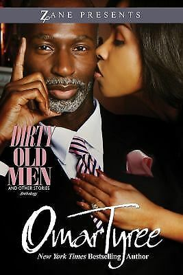 Dirty Old Men (And Other Stories) (Zane Presents) by Tyree, Omar