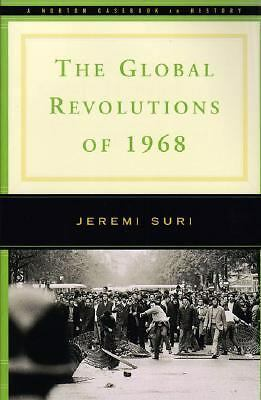 The Global Revolutions of 1968 (Norton Documents Reader) by Suri, Jeremi