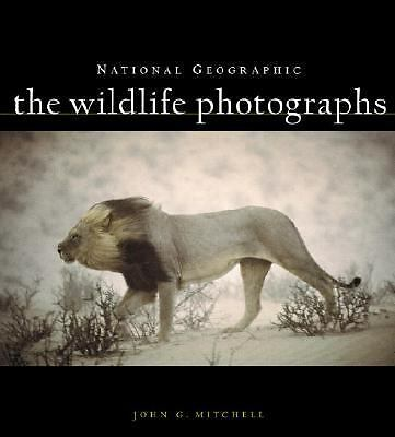 National Geographic: The Wildlife Photographs by Mitchell, John G.