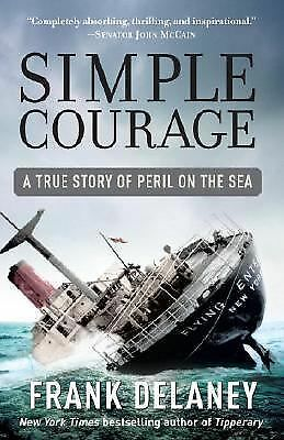 Simple Courage: The True Story of Peril on the Sea, Delaney, Frank, Good Book