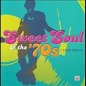 Sweet Soul of the 70's: I Love Music by