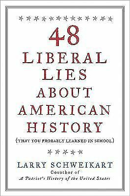 48 Liberal Lies About American History: (That You Probably Learned in School), S