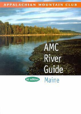 AMC River Guide Maine, 3rd (AMC River Guide Series) by Appalachian Mountain Clu