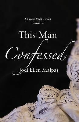 This Man Confessed (This Man Trilogy) by Malpas, Jodi Ellen