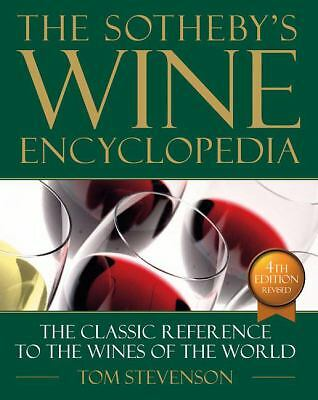 Sotheby's Wine Encyclopedia: Fourth Edition, Revised by Stevenson, Tom