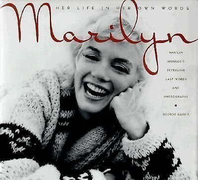 Marilyn: Her Life in Her Own Words : Marilyn Monroe's Revealing Last Words and
