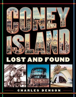 Coney Island: Lost and Found by Charles Denson