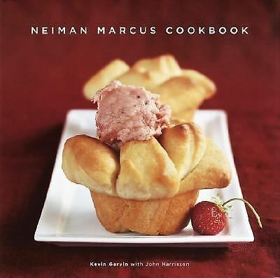 Neiman Marcus Cookbook by Kevin Garvin, John Harrisson