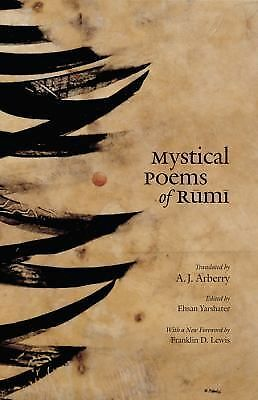 Mystical Poems of Rumi by Rumi, Jalal al-Din
